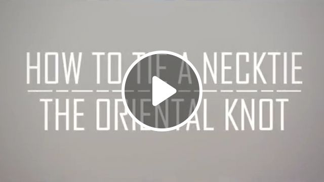 How To Tie The Oriental Knot Tutorial Video, windsor knot, tie knots, bow tie, oriental knot, neck, tie, simple, tutorial